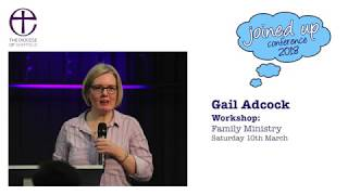 Gail Adcock: Family Ministry (Workshop) Joined Up Conference 2018