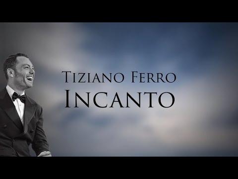 Tiziano Ferro - Incanto (Lyric Video)