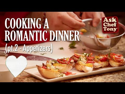 How to cook a romantic dinner for two part 2 appetizers for Romantic dinner for 2 recipes
