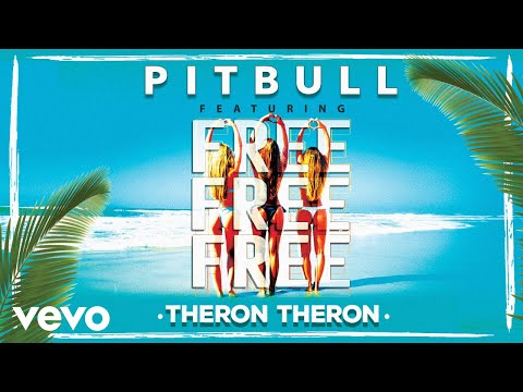 PITBULL Free Free Free ft. Theron Theron