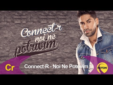 Connect-R - Noi Ne Potrivim (Lyric Video)