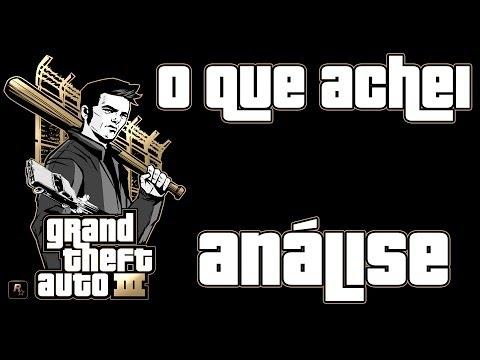 O que achei - Grand Theft Auto 3 - GTA 3 (Análise)