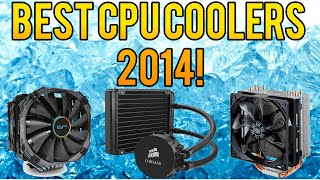 BEST CPU COOLERS FOR 2014! $25-$120 GUIDE!