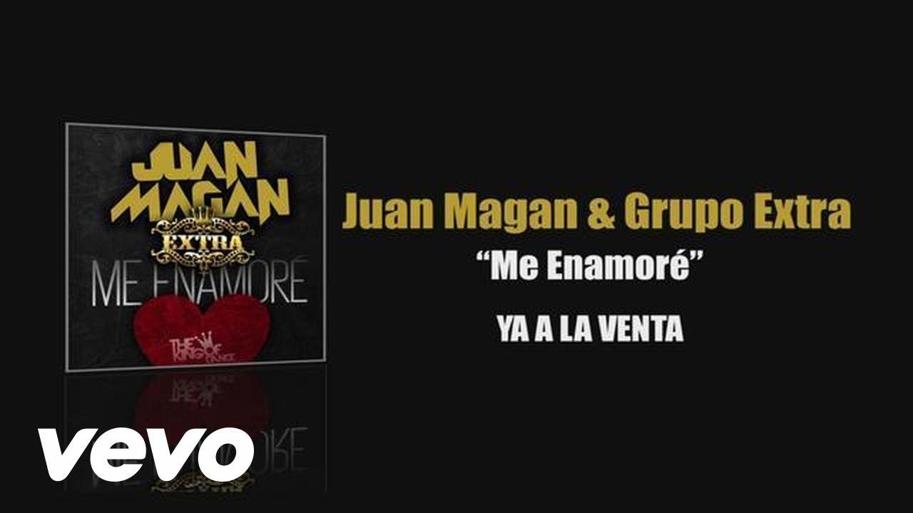 Juan Magan & Grupo Extra - Me Enamore (Audio)