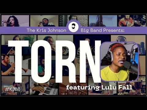 """Torn"" The Kris Johnson Big Band featuring Lulu Fall"