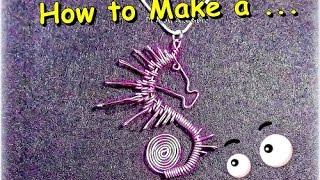 Como Hacer Caballito De Mar En Alambre//How To Make Wire