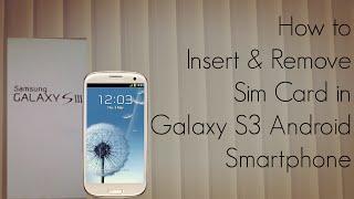 Samsung Galaxy S3 sim kart takma, çıkarma
