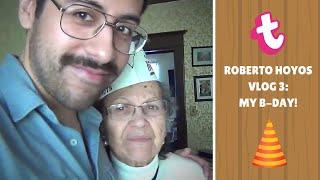 Roberto Hoyos Vlog 3 - My B-Day