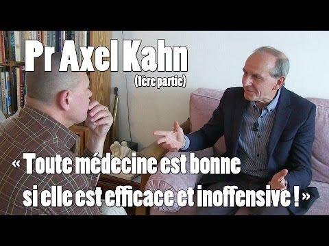 A.KAHN#1Découvrez pourquoi toute médecine est bonne si...
