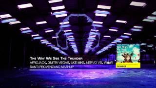 Afrojack, Dimitri Vegas, Like Mike Vs. W&W The Way We
