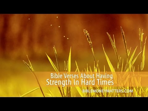 bible verses about having strength during hard times youtube