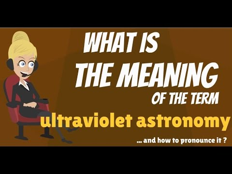 What is ULTRAVIOLET ASTRONOMY? What does ULTRAVIOLET ASTRONOMY mean?