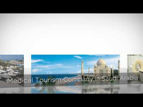 Medical Tourism in Saudi Arabia | Medical Tourism Company in Saudi Arabia