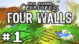 Four Walls Pt1 - Minecraft: Old School Creatures