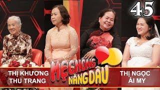MẸ CHỒNG - NÀNG DÂU | Tập 45 UNCUT | Nguyễn T.Khương - Thu Trang | Đỗ T.Ngọc - Ái My | 200118 💛