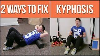 2 Ways To Help Fix Stubborn Kyphosis (hunchback Posture