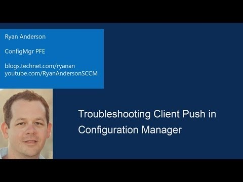 Troubleshooting Client Push Installations in System Center Configuration Manager 2012