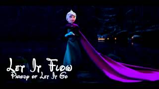 Let It Flow (Frozen 'Let It Go' Parody)