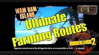 Borderlands 2 Ultimate Farming Routes Wam Bam Island