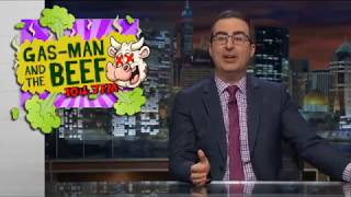 John Oliver: Gas Man an the Beef - Last Week tonight (HBO) Nov 05 2017