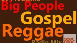 Gospel Reggae BIG People Mix Gospel Reggae