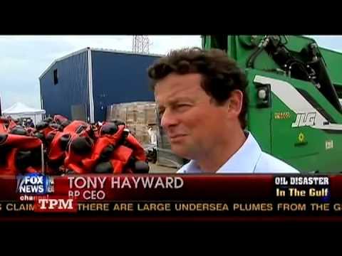 Tony Hayward on BP Oil Spill
