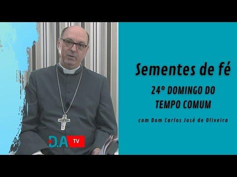 Sementes de Fé - 24º DOMINGO DO TEMPO COMUM