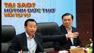 Cái kế.t đ.ắng cho bí thư Nguyễn Xuân Anh - Tại sao Huỳnh Đức Thơ vẫn tại vị?