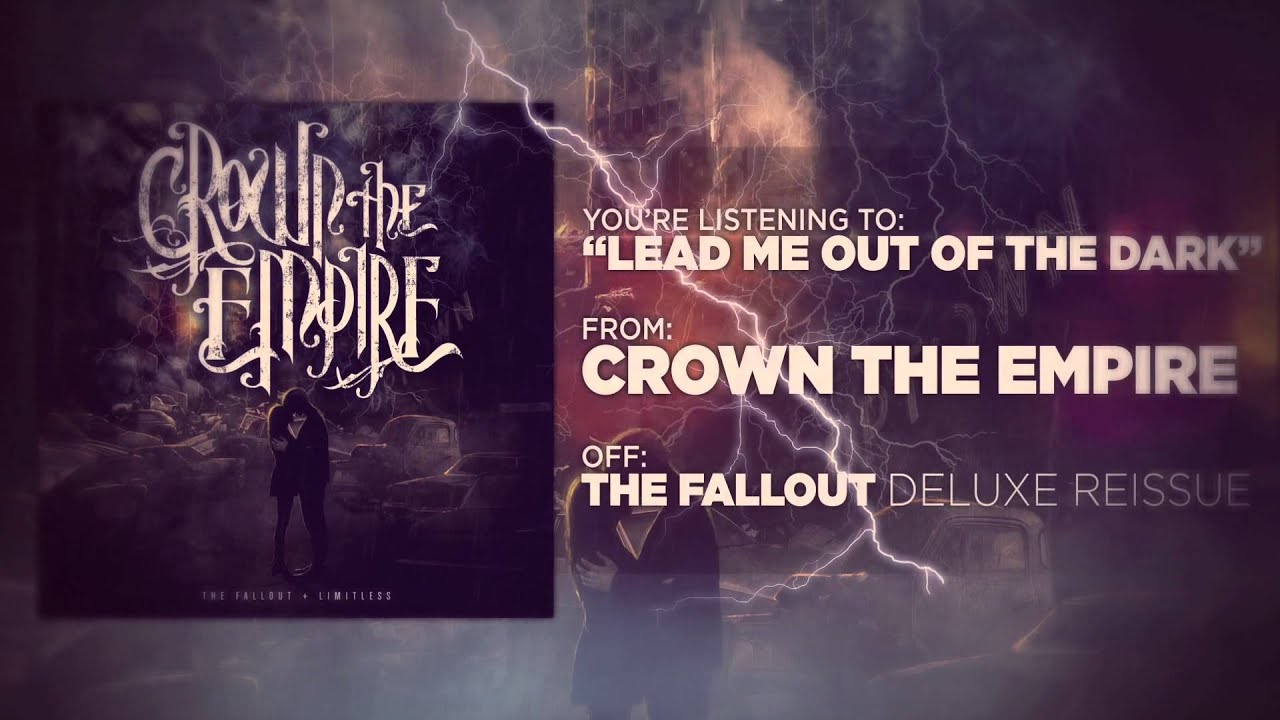 crown the empire lead me out of the dark youtube. Black Bedroom Furniture Sets. Home Design Ideas