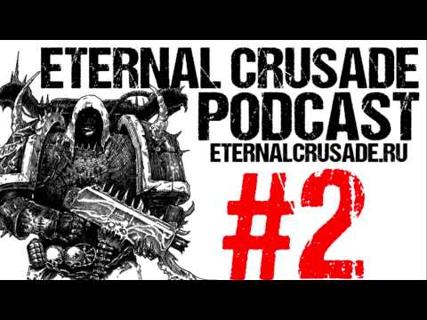 WARHAMMER 40.000: Eternal Crusade - Подкаст #2 (от GohaMedia)