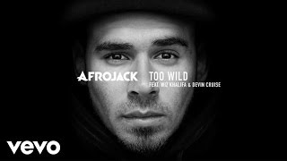 Afrojack ft. Wiz Khalifa, Devin Cruise - Too Wild