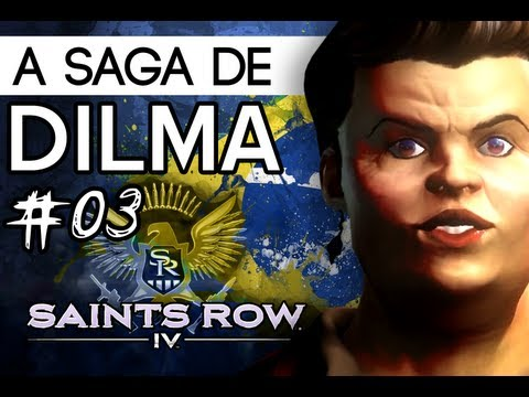 SAINTS ROW IV #03 - A SAGA DE DILMA