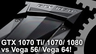 1440p: GTX 1070 Ti vs Vega 56/ Vega 64/ GTX 1070/ GTX 1080 Gaming Benchmarks