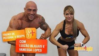 Treino de peito e bíceps com Luizão Bliujus e Vanessa Lopes