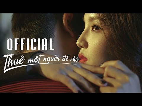 Thuê Một Người Để Nhớ - Hữu Công ft Eddy Kiên [Official MV]