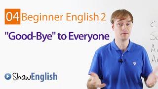 Saying Good Bye in English, Beginner 2, Lesson 4