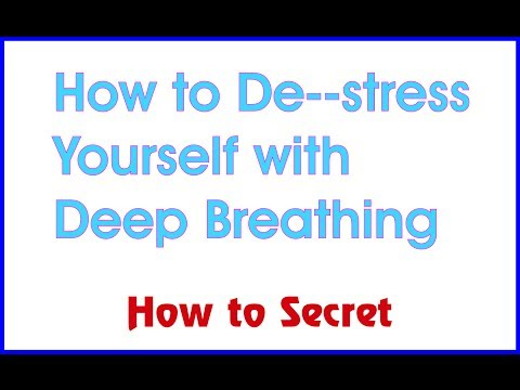 How to de-stress yourself with deep breathing