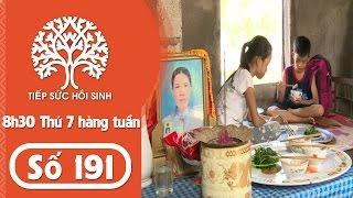 Tiếp sức hồi sinh - Số 191 - Hoàn cảnh Nguyễn Văn Sinh | TodayTV