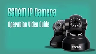 ESCAM IP Camera Operation Video Guide