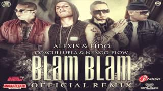 Blam Blam (Remix) Alexis & Fido Ft. Cosculluela & Ñengo