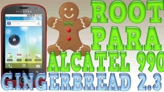Como Rootear Un Alcatel One Touch 990 Con Gingerbread 2.3