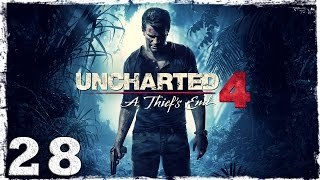 [PS4] Uncharted 4. #28: