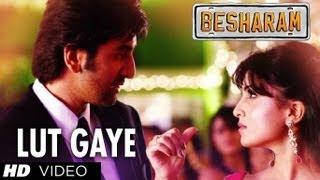 Lut Gaye (Tere Mohalle) Song Besharam Ranbir Kapoor