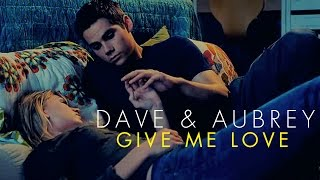 The First Time [Aubrey & Dave]| Give Me Love