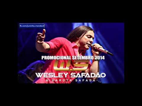 Wesley Safadão e Garota Safada - CD Setembro 2014 - Repertorio Novo
