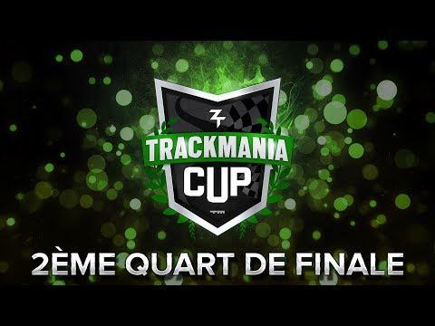 Trackmania Cup 2018 #52 : 2ème quart de finale !