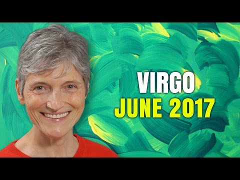 VIRGO JUNE 2017 Horoscope | Barbara Goldsmith Astrology