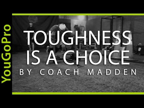 TOUGHNESS IS A CHOICE - Baseball Motivation by Coach Madden Ep. 4