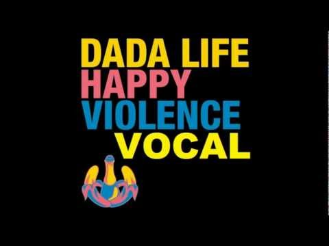 Dada Life - Happy Violence (Extended Vocal Mix) -DfaCkVDi_bo