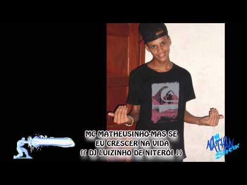 MC THEUS-MAS SE EU CRESCER NA VIDA (( DJ LUIZINHO DE NITERÓI ))